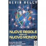 Kevin Kelly - Nuove regole per un nuovo mondo
