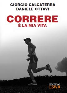 Correre è la mia vita - Giorgio Calcaterra